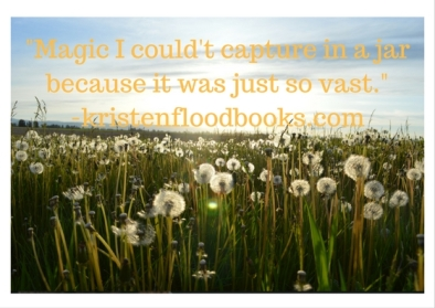 magic-i-couldt-capture-in-a-jar-because-it-was-just-so-vast-kristenfloodbooks-com